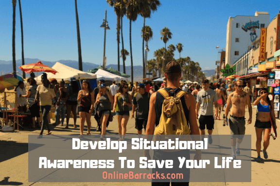 Develop situational awareness