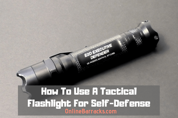 How To Use A Tactical Flashlight