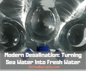 Modern Desalination: How To Turn Sea Water Into Fresh Water