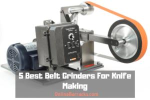 Best Belt Grinders For Knife Making