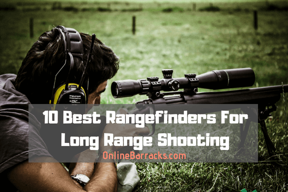 Best Rangefinders For Long Range Shooting