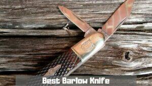 Best Barlow Knife